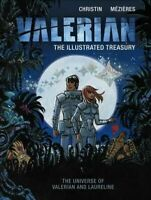 Valerian: the Illustrated Treasury : The Universe of Valerian and Laureline, ...