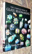 Complete Book Glass Beadmaking,Adams,VG-,HB,2005 4th Printing   A1