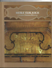 Antike Möbel aus Elbing - Meble elbląskie. Privatsammlung - kolekcja prywatna