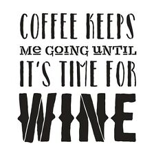 "Coffee Keeps Me Going Word Art Stencil 9"" X 9"""