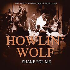 HOWLIN' WOLF - SHAKE FOR ME/RADIO BROADCAST 1975   CD NEU