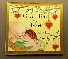 Give Him my Heart by Debi Gliori 1998 1st edition based on a Rossetti poem