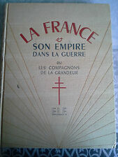 La France et son empire dans la guerre, Tome 1, ELF 1947