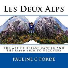 NEW Les Deux Alps: The Art Of Breast Cancer And The Expedition To Recovery