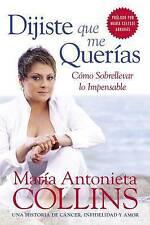 NEW Dijiste Que Me Querias: Como Sobrellevar lo Impensable (Spanish Edition)