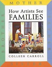NEW - How Artists See Families: Mother Father Sister Brother