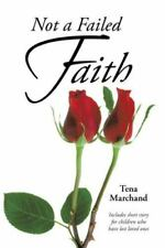 Not a Failed Faith by Tena Marchand (2014, Paperback)