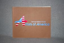 ARTISTS OF AMERICA, Denver Rotary Club 1981, 1st Annual Exhibition Soft Cover