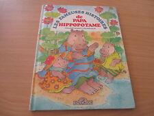 les fameuses histoires de papa hippopotame - anne-marie dalmais et violayne huln