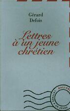 Livre religion lettres A un Jeune Chretien Gerard Defois book