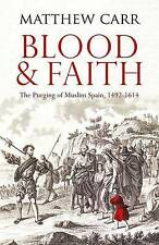 Blood and Faith: The Purging of Muslim Spain, 1492-1614 by C Hurst & Co...