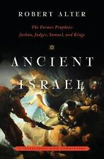 Ancient Israel: The Former Prophets:Joshua,Judges,Samuel & Kings..New Hardcover