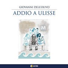 GIOVANNI DELL'OLIVO - ADDIO A ULISSE -  CD NUOVO SIGILLATO