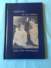 HERITAGE. FOR MY CHILDREN - LTD. EDITION COPY 'ONE' BY GRACE HALL HEMINGWAY