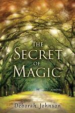 The Secret of Magic by Deborah Johnson (2014, Hardcover) 1ST PRINT BRAND NEW