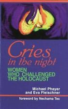 Cries in the Night: Women Who Challenged the Holocaust-ExLibrary