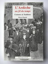 L'ARDECHE AU FIL DU TEMPS COUTUMES & TRADITIONS - PAR PIERRE CHARRIE