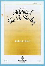 ALLELUIA! THIS IS THE DAY by RICHARD HILLERT - SHEET MUSIC FOR SATB VOICE (1990)
