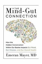 The Mind-Gut Connection: How the Hidden Conversation Within Our... Free Shipping
