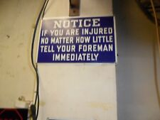 NOTICE INJURY porcelain Industrial Sign VERY INTERESTING PITTSBURGH 0R CANTON ?
