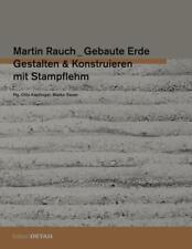 Martin Rauch: Gebaute Erde von Marko Sauer und Otto Kapfinger (2015, Kunststoffeinband)