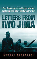 Letters from Iwo Jima: The Japanese Eyewitness Stories That Inspired Clint Eastw