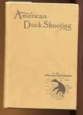 AMERICAN DUCK SHOOTING BY GEORGE BIRD GRINNELL 1945 HARDCOVER