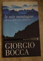 GIORGIO BOCCA -  LE MIE MONTAGNE - ED: FELTRINELLI - II ED ANNO: 2006 (BR)
