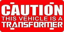 Caution This Vehicle is a Transformer Aluminum License Plate Car Tag Autobot