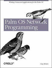 NEW Palm OS Network Programming: Writing Connected Applications for the Palm