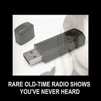 RARE OLD-TIME RADIO SHOWS YOU'VE NOT HEARD. ENJOY 1300 SHOWS IN YOUR HOME OR CAR