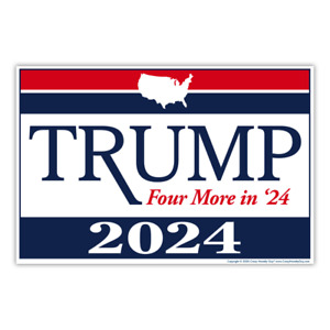 """Political Yard Sign w/Stake, Donald Trump Four More 2024 18"""" x 12"""" Double-Sided"""