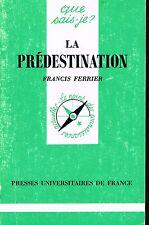 livre: Francis Perrier: la prédestination. que sais-je? PUF. G