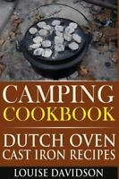 Camping Cookbook : Dutch Oven Cast Iron Recipes, Paperback by Davidson, Louis...