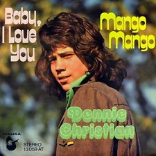 "7"" DENNIE CHRISTIAN Baby I Love You CV RONETTES ANDY KIM Mango Mango HANSA 1973"