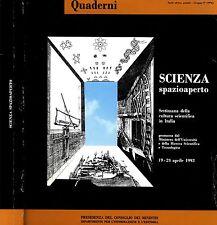 Scienza Spazioaperto. SETTIMANA DELLA CULTURA SCIENTIFICA E TECNOLOGICA. 1993. .