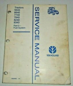 """New Holland 5640 6640 7740 7840 8240 8340 Tractor """"FUEL SYSTEM"""" Service Manual"""
