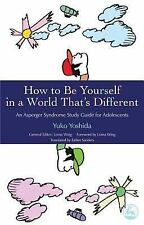 How to Be Yourself in a World That's Different: An Asperger's Syndrome Study Gui