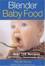 Blender Baby Food: Over 125 Recipes for Healthy Homemade Meals by Nicole Young,