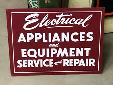 ORIGINAL Vintage ELECTRICAL APPLIANCES & EQUIPMENT SERVICE & REPAIR Nice Sign!