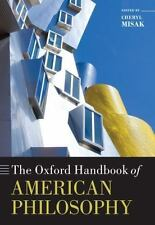 The Oxford Handbook of American Philosophy (Oxford Handbooks) by Cheryl Misak