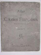 TRES RARE ANCIEN ATLAS DES COLONIES FRANÇAISES PAR PAUL PELET 1902 / 27 CARTES