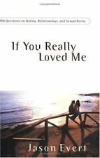 If You Really Loved Me: 100 Questions on Dating, Relationships and-ExLibrary