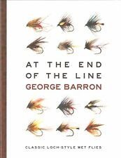 BARRON FISHING BOOK AT THE END OF THE LINE CLASSIC LOCH STYLE WET FLIES hardback