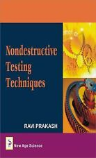 Nondestructive Testing Techniques by Ravi, Dean, Research & Consultancy Divisio