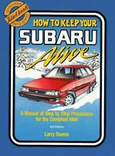 How to Keep Your Subaru Alive: 1975 To 1988 : A Manual of Step by Step-ExLibrary