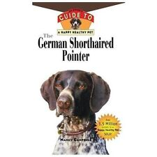 Your Happy Healthy P Ser.: German Shorthaired Pointer : An Owner's Guide to a.