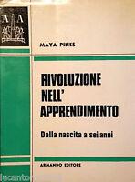 MAYA PINES RIVOLUZIONE NELL'APPRENDIMENTO DALLA NASCITA A SEI ANNI ARMANDO 1969