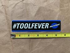 """5.5/"""" x 1.25/"""" original Park Tool /""""#ToolFever/"""" sticker decal NEW genuine"""