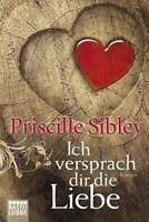 Ich versprach dir die Liebe von Priscille Sibley (2014, Taschenbuch)